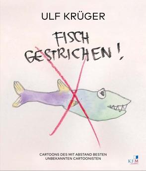 Fisch gestrichen! von Krüger,  Ulf