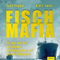 Fisch-Mafia von Engdal,  Eskil, Presser,  Armand, Saeter,  Kjetil