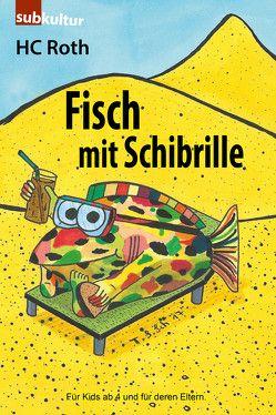 Fisch mit Schibrille von Roth,  HC