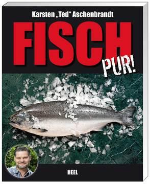 Fisch pur! von Aschenbrandt,  Ted