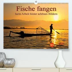 Fische fangen – harte Arbeit hinter schönen Bildern (Premium, hochwertiger DIN A2 Wandkalender 2021, Kunstdruck in Hochglanz) von Roder,  Peter