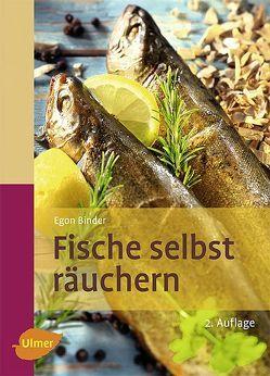 Fische selbst räuchern von Binder,  Egon