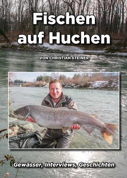 Fischen auf Huchen von Steiner,  Christian