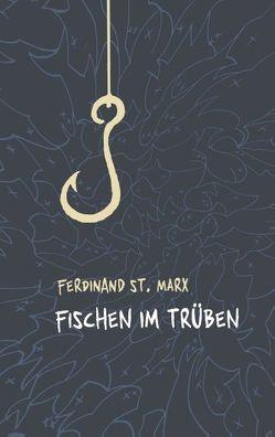 Fischen im Trüben von St. Marx,  Ferdinand