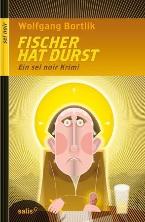 Fischer hat Durst. von Bortlik,  Wolfgang