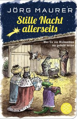 Fischer Taschenbibliothek / Stille Nacht allerseits von Maurer,  Jörg