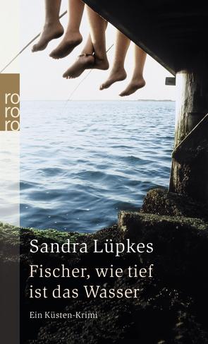 Fischer, wie tief ist das Wasser von Lüpkes,  Sandra