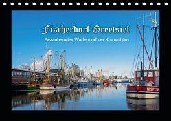 Fischerdorf Greetsiel. Bezauberndes Warfendorf der Krummhörn (Tischkalender 2019 DIN A5 quer) von Dreegmeyer,  Andrea