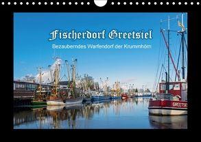 Fischerdorf Greetsiel. Bezauberndes Warfendorf der Krummhörn (Wandkalender 2018 DIN A4 quer) von Dreegmeyer,  Andrea