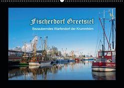 Fischerdorf Greetsiel. Bezauberndes Warfendorf der Krummhörn (Wandkalender 2019 DIN A2 quer) von Dreegmeyer,  Andrea