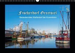 Fischerdorf Greetsiel. Bezauberndes Warfendorf der Krummhörn (Wandkalender 2019 DIN A3 quer) von Dreegmeyer,  Andrea