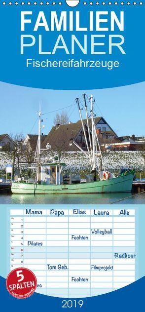 Fischereifahrzeuge – Familienplaner hoch (Wandkalender 2019 , 21 cm x 45 cm, hoch) von Thede,  Peter