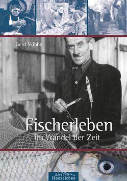 Fischerleben im Wandel der Zeit von Skibbe,  Gerd