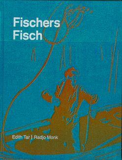 Fischers Fisch von Monk,  Radjo, Tar,  Edith
