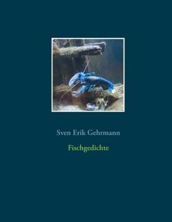 Fischgedichte von Gehrmann,  Sven Erik