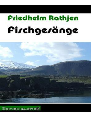 Fischgesänge von Rathjen,  Friedhelm