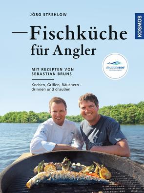 Fischküche für Angler von Strehlow,  Jörg