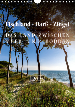 Fischland – Darß – Zingst: Das Land zwischen Meer und Bodden (Wandkalender 2019 DIN A4 hoch) von Kilmer,  Sascha