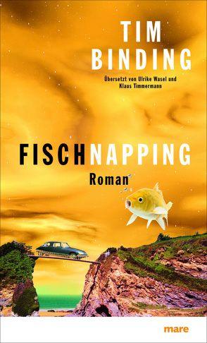 Fischnapping von Binding,  Tim, Timmermann,  Klaus, Wasel,  Ulrike