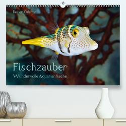 Fischzauber – Wundervolle Aquarienfische (Premium, hochwertiger DIN A2 Wandkalender 2020, Kunstdruck in Hochglanz) von Kulartz,  Rainer