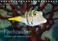 Fischzauber – Wundervolle Aquarienfische (Tischkalender 2019 DIN A5 quer) von Kulartz,  Rainer