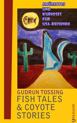 Fish Tales & Coyote Stories von Tossing,  Gudrun
