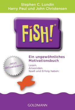 Fish!™ von Berger,  Regina, Blanchard,  Ken, Christensen,  John, Lundin,  Stephen C., Paul,  Harry