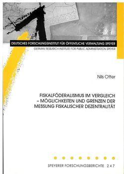 Fiskalföderalismus im Vergleich – Möglichkeiten und Grenzen der Messung fiskalischer Dezentralität von Otter,  Nils