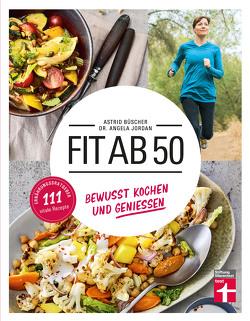 Fit ab 50 von Büscher,  Astrid, Jordan,  Dr. Angela