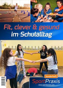 Fit, clever & gesund im Schulalltag von Redaktion SportPraxis