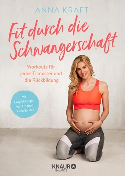 Fit durch die Schwangerschaft von Kraft,  Anna, Sander,  Nina