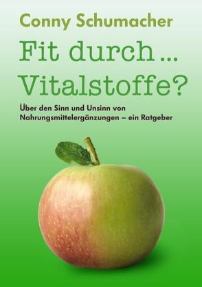 Fit durch… Vitalstoffe? von Schumacher,  Conny