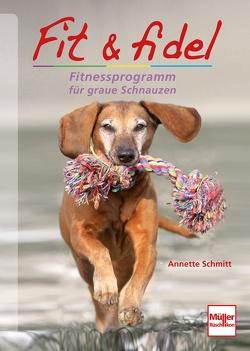 Fit & fidel von Schmitt,  Annette
