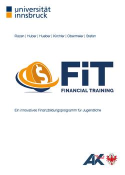 FiT Financial Training von Huber,  Jürgen, Hueber,  Laura, KIRCHLER,  Michael, Obermeier,  Michael, Razen,  Michael, Stefan,  Matthias