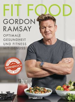 Fit Food von Ramsay,  Gordon