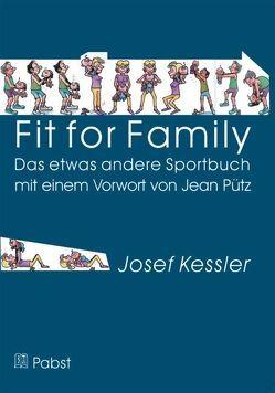 Fit for Family – Das etwas andere Sportbuch von Kessler,  Josef