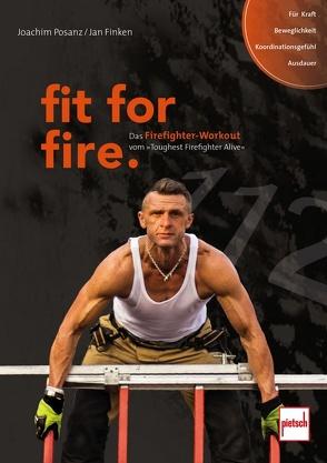 fit for fire. von Finken,  Jan, Posanz,  Joachim