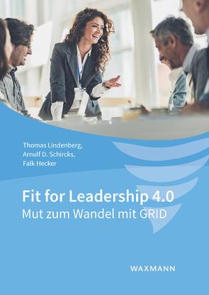 Fit for Leadership 4.0 von Hecker,  Falk, Lindenberg,  Thomas, Schircks,  Arnulf D.