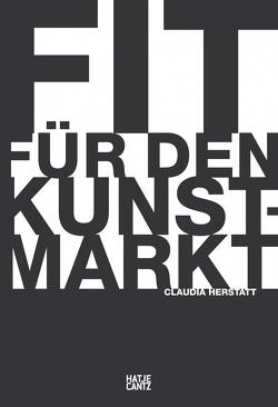 Fit für den Kunstmarkt von Herstatt,  Claudia