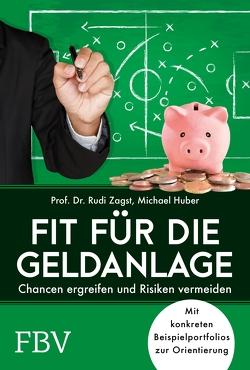Fit für die Geldanlage von Dr.,  Rudi Zagst Prof., Huber,  Michael