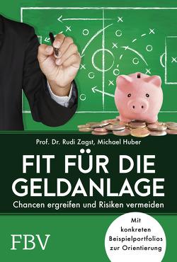 Fit für die Geldanlage von Huber,  Michael, Zagst,  Rudi
