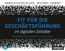 Fit für die Geschäftsführung im digitalen Zeitalter von Eichsteller,  Harald, Lorenz,  Michael