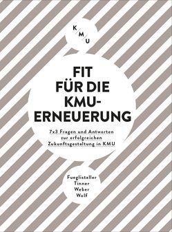 Fit für die KMU-Erneuerung von Fueglistaller,  Urs, Tinner,  Roger, Weber,  Walter, Wolf,  Tobias