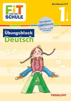 FiT FÜR DIE SCHULE: Übungsblock Deutsch 1. Klasse von Frey,  Marcus, Harvey,  Franziska, Wandrey,  Guido, Zenker,  Werner