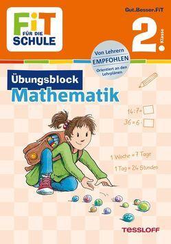 FiT FÜR DIE SCHULE: Übungsblock Mathematik 2. Klasse von Frey,  Marcus, Harvey,  Franziska, Wandrey,  Guido, Zenker,  Werner
