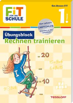 FiT für die Schule. Übungsblock Rechnen trainieren 1. Klasse von Harvey,  Franziska, Meyer,  Julia, Wandrey,  Guido