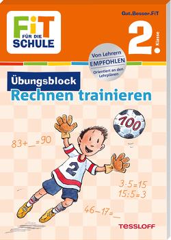 FiT für die Schule. Übungsblock Rechnen trainieren 2. Klasse von Harvey,  Franziska, Meyer,  Julia, Wandrey,  Guido