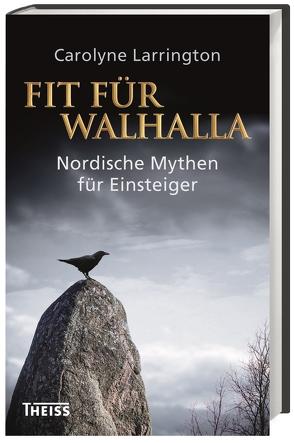 Fit für Walhalla von Fündling,  Jörg, Larrington,  Carolyne