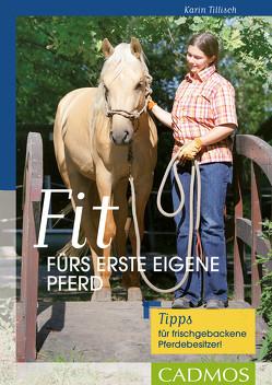 Fit fürs erste eigene Pferd von Tillisch,  Karin