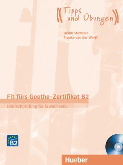 Fit fürs Goethe-Zertifikat B2 von Schaefer,  Brigitte, Werff,  Frauke van der